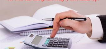 Doanh nghiệp mới thành lập kế toán cần làm những gì?